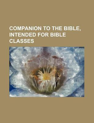 Companion to the Bible, Intended for Bible Classes