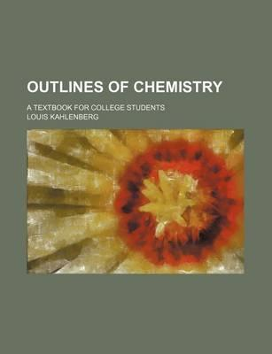Outlines of Chemistry; A Textbook for College Students