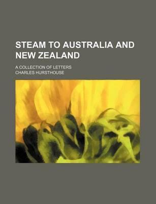 Steam to Australia and New Zealand; A Collection of Letters