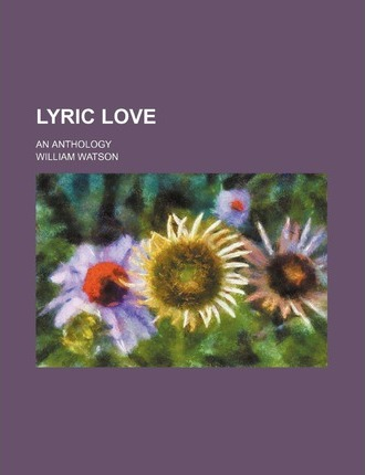 Lyric Love; An Anthology