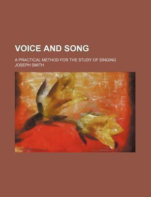 Voice and Song; A Practical Method for the Study of Singing