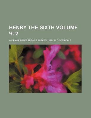 Henry the Sixth Volume . 2