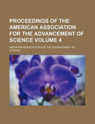 Proceedings of the American Association for the Advancement of Science Volume 4