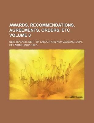 Awards, Recommendations, Agreements, Orders, Etc Volume 8