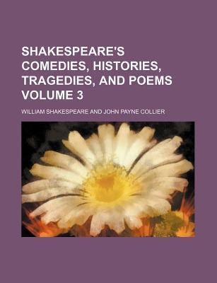Shakespeare's Comedies, Histories, Tragedies, and Poems Volume 3