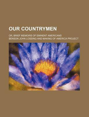 Our Countrymen; Or, Brief Memoirs of Eminent Americans