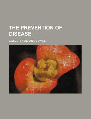 The Prevention of Disease