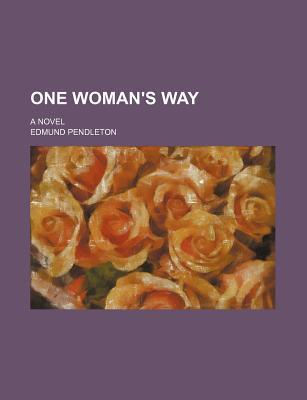 One Woman's Way; A Novel