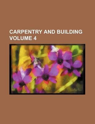 Carpentry and Building Volume 4