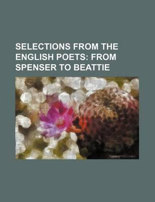 Selections from the English Poets; From Spenser to Beattie