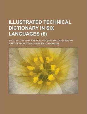 Illustrated Technical Dictionary in Six Languages; English, German, French, Russian, Italian, Spanish (6 )
