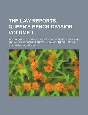 The Law Reports. Queen's Bench Division Volume 1