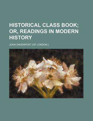 Historical Class Book; Or, Readings in Modern History