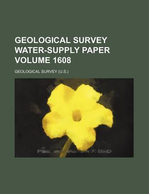Geological Survey Water-Supply Paper Volume 1608