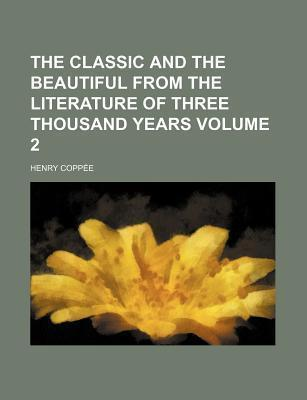 The Classic and the Beautiful from the Literature of Three Thousand Years Volume 2