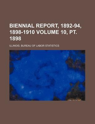 Biennial Report, 1892-94, 1898-1910 Volume 10, PT. 1898