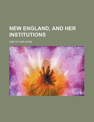 New England, and Her Institutions
