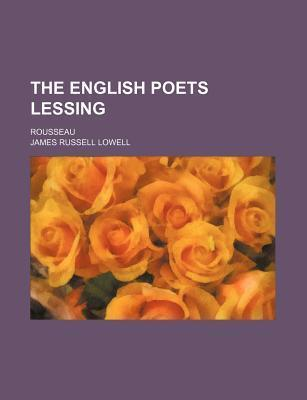 The English Poets Lessing; Rousseau