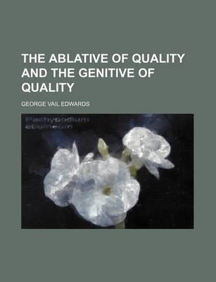 The Ablative of Quality and the Genitive of Quality