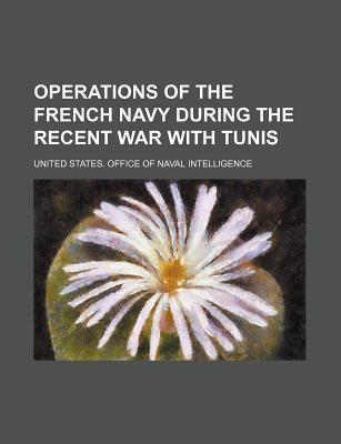 Operations of the French Navy During the Recent War with Tunis