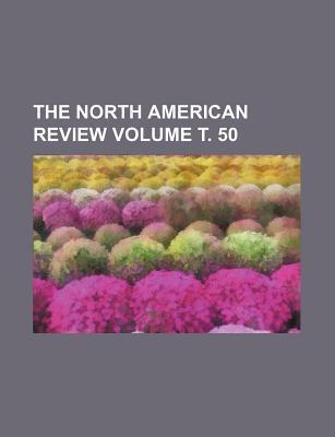The North American Review Volume . 50