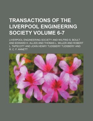 Transactions of the Liverpool Engineering Society Volume 6-7