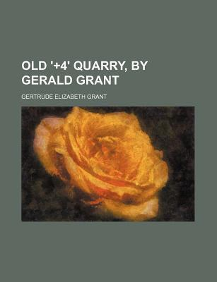 Old '+4' Quarry, by Gerald Grant