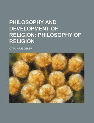 Philosophy and Development of Religion; Philosophy of Religion