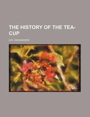 The History of the Tea-Cup