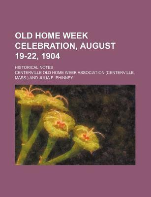 Old Home Week Celebration, August 19-22, 1904; Historical Notes