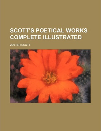 Scott's Poetical Works Complete Illustrated