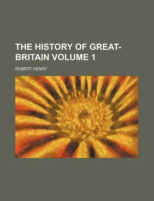 The History of Great-Britain Volume 1