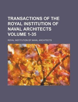 Transactions of the Royal Institution of Naval Architects Volume 1-35