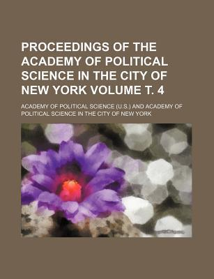 Proceedings of the Academy of Political Science in the City of New York Volume . 4