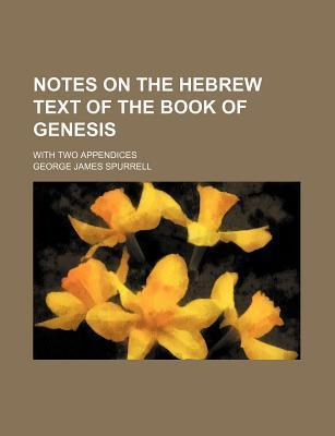Notes on the Hebrew Text of the Book of Genesis; With Two Appendices