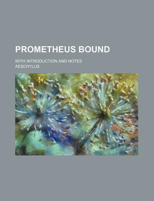 Prometheus Bound; With Introduction and Notes