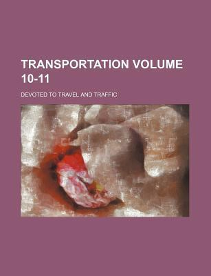 Transportation; Devoted to Travel and Traffic Volume 10-11
