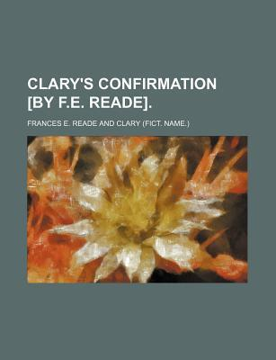 Clary's Confirmation [By F.E. Reade]