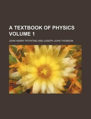 A Textbook of Physics Volume 1