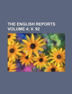 The English Reports Volume 4; V. 92