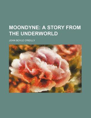 Moondyne; A Story from the Underworld
