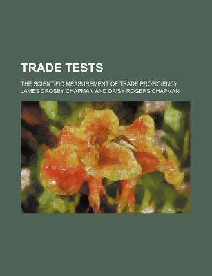 Trade Tests; The Scientific Measurement of Trade Proficiency