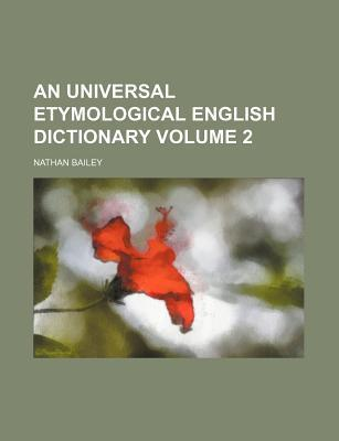 An Universal Etymological English Dictionary Volume 2