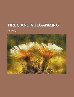Tires and Vulcanizing