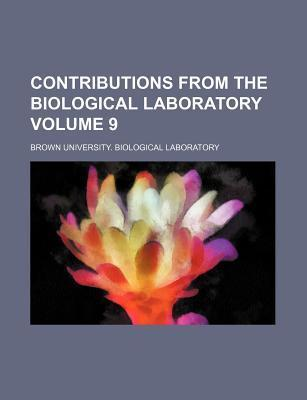 Contributions from the Biological Laboratory Volume 9