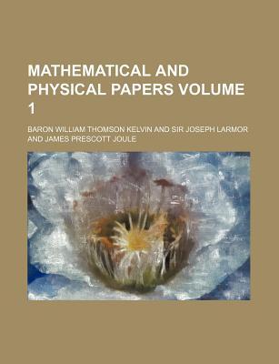 Mathematical and Physical Papers Volume 1