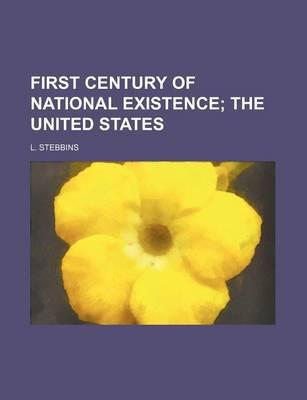 First Century of National Existence; The United States