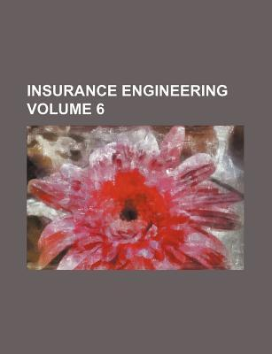 Insurance Engineering Volume 6