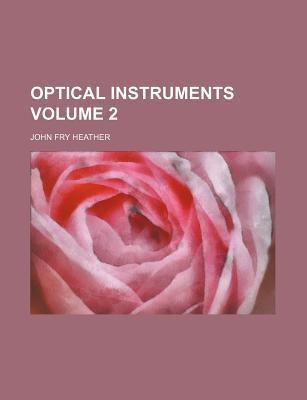 Optical Instruments Volume 2