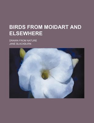 Birds from Moidart and Elsewhere; Drawn from Nature